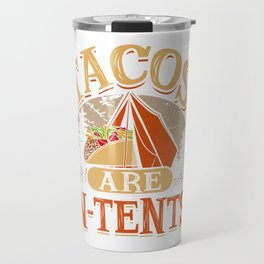Tacos Are In-Tents! Mexican Taco Lover Gifts Travel Mug