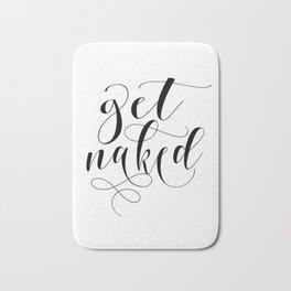 Get naked modern calligraphy, black & white Bath Mat