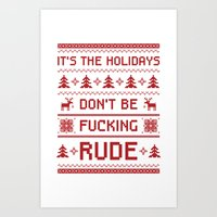 """""""It's The Holidays Don't Be Fucking Rude"""" Ugly Christmas Sweater Art Print"""