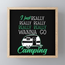 Cool camping shirt - I must camp - I really want to go camping I love camping sleep in my camper Framed Mini Art Print