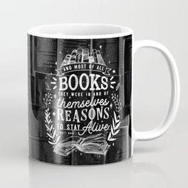 Reasons to stay alive Coffee Mug