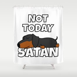 Not Today Satan Funny Dachshund Shower Curtain