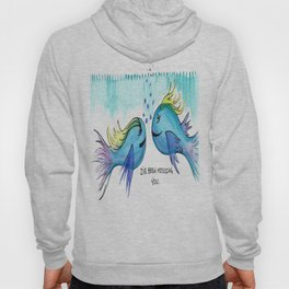 """""""I've Been Missing You"""" Fond Fishies  Hoody"""