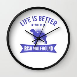 Life Is Better With An Irish Wolfhound pu Wall Clock