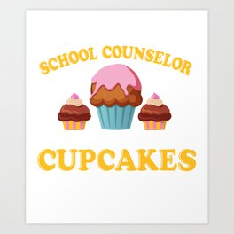 School Counselor T-Shirt For Cake Lover. Art Print