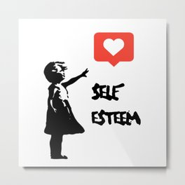 Self Esteem - Banksy Metal Print