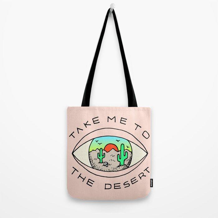 TAKE ME TO THE DESERT Tote Bag