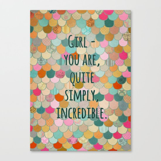 Don't forget, girl - you are, quite simply, incredible. Canvas Print
