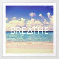 breathe Art Prints featuring BREATHE by Good Sense