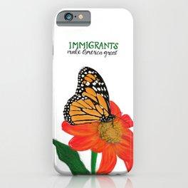 Immigrants Make America Great iPhone Case
