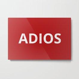The 'Adios' Art Metal Print
