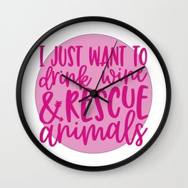 Drink Wine & Rescue Animals Wall Clock