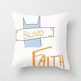 Blind Faith Throw Pillow