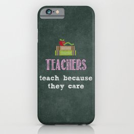 They care | Female teachers iPhone Case