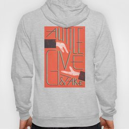 A Little Give & Take Hoody