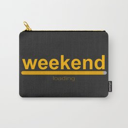 Weekend loading! loading bar Carry-All Pouch