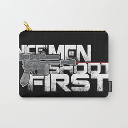 Nice Men Shoot First Carry-All Pouch