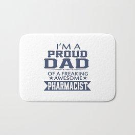 I'M A PROUD PHARMACIST'S DAD Bath Mat