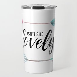 Isn't She Lovely - Watercolor Arrows Travel Mug