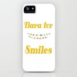 Tiara for smiles braces brace girls girl mother gift tee iPhone Case