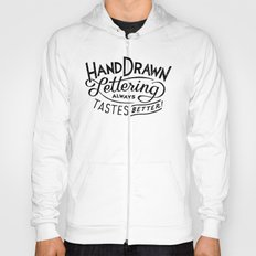 hand drawn lettering ALWAYS tastes better Hoody