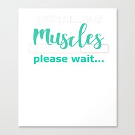 Exercise Installing Muscles Please Wait Canvas Print
