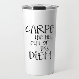 Carpe Diem, Famous quotes, Seize the day, Most sold items Travel Mug