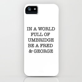 In A World Full Of Umbridge iPhone Case