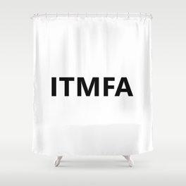 ITMFA Shower Curtain