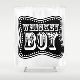 Whiskey Boy Shower Curtain