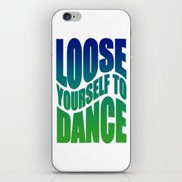 Loose yourself to dance iPhone Skin