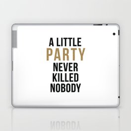 A little party never killed nobody - modern glam Laptop & iPad Skin