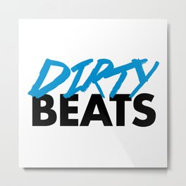 Dirty Beats Rave Quote Metal Print