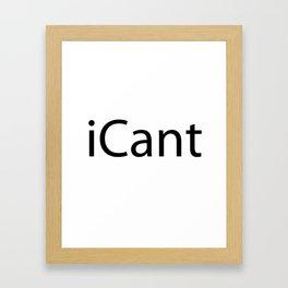 iCant Framed Art Print