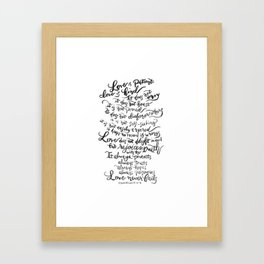 Love is Patient, Love is Kind -1 Corinthians 13:4-8 Framed Art Print