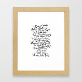 Love is Patient, Love is Kind -1 Corinthians 13:4-8 / BW Framed Art Print