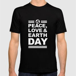 Peace Love Earth Day  51th Anniversary Cute Global Warming T-shirt