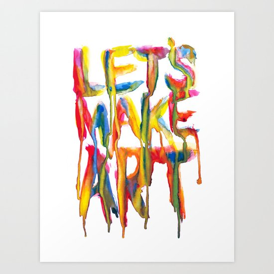 LET'S MAKE ART Art Print