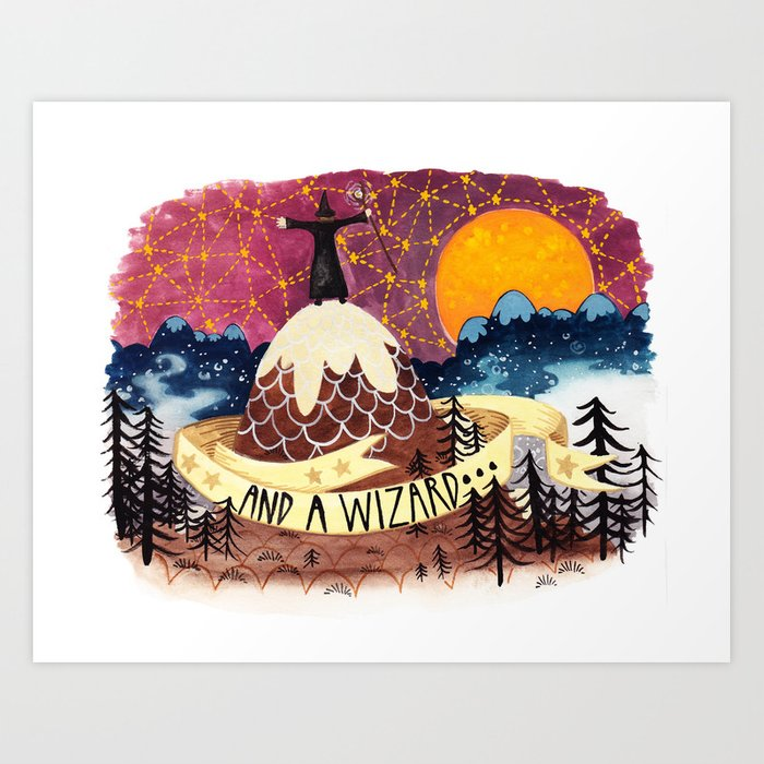 And a wizard Art Print