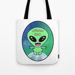 """Humanz suck"" Nihilistic kawaii alien says Tote Bag"