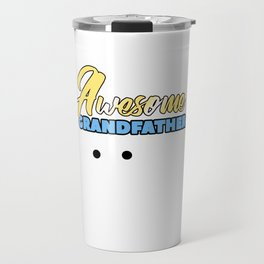 Relatives Family Kinship Ancestry Household Love Bloodline Ancestry Awesome Grandfather Gift Travel Mug