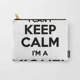 I cant keep calm I am a MIQUEL Carry-All Pouch