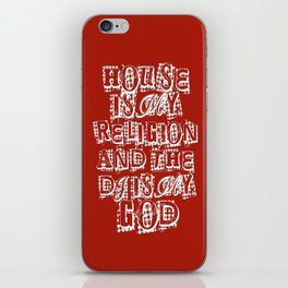 House Is My Religion iPhone Skin