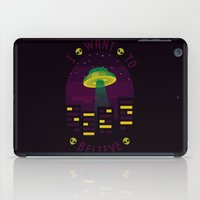 i want to believe iPad Cases featuring I WANT TO BELIEVE by badOdds