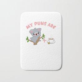 Cute My Puns Are Koalatea Quality Pun Bath Mat