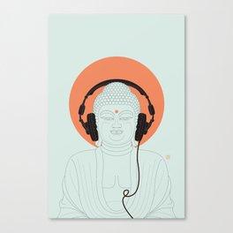 Buddha : Listen to Om! Canvas Print
