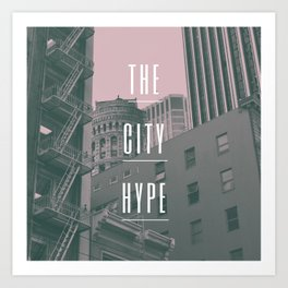 The City Hype 2 Art Print