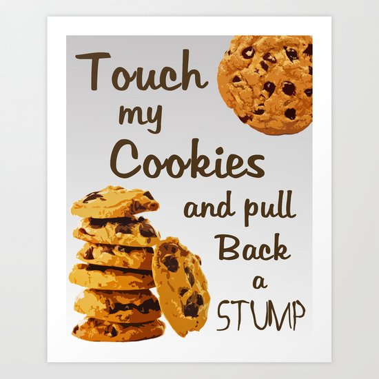 """""""No Touchy"""" - Cookie, Cookies, Ombre, Grey, Shades of Grey, Duhlicious Art Print"""