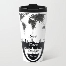 See, Care, Change, Save Our Earth Travel Mug