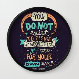 You exist for your own sake Wall Clock